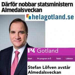 Bild på statsminister Stefan Löfven somt några saxade rubriker från Hela Gotland och Radio Gotland